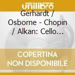 Opere per cello e sonatas cd musicale di Alkan & chopin