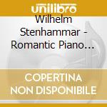 The romantic piano vol.19 cd musicale di Stenhammar