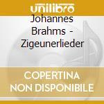 Zigeunerlieder e opere corali cd musicale di Johannes Brahms