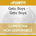 Geto Boys - Geto Boys cd musicale di Boys Geto