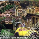 GIRA CHE TI RIGIRA AMORE BELLO cd musicale di Claudio Baglioni