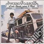 LA MIA BANDA SUONA IL ROCK cd musicale di Ivano Fossati