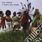 IL NOSTRO CARO ANGELO cd musicale di Lucio Battisti