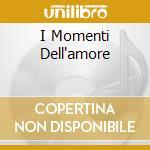 I MOMENTI DELL'AMORE cd musicale di COCCIANTE RICCARDO