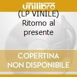 (LP VINILE) Ritorno al presente lp vinile di Paola Turci