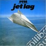 Premiata Forneria Marconi - Jet Lag cd musicale di PREMIATA FORNERIA MA