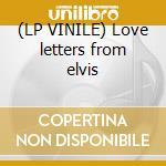 (LP VINILE) Love letters from elvis lp vinile di Elvis Presley
