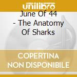 THE ANATOMY OFSHARKS cd musicale di JUNE OF 44