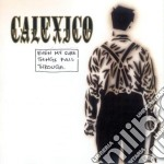 Calexico - Even My Sure Things Fall Through cd musicale di Calexico