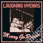 Merry go round cd musicale di Hyenas Laughing
