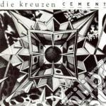 Cement cd musicale di Kreuzen Die