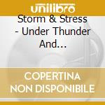 UNDER THUNDER AND FLUORESCENT LIGHT cd musicale di STORM & STRESS