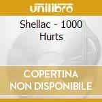Shellac - 1000 Hurts cd musicale di SHELLAC