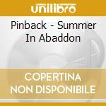 SUMMER IN ABADDON cd musicale di PINBACK