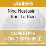 RUIN TO RUIN cd musicale di NASTASIA NINA