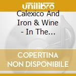 IN THE REINS cd musicale di CALEXICO & IRON AND WINE