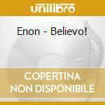 Enon - Believo! cd musicale di ENON