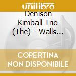 Walls in the city cd musicale di Denison kimball trio