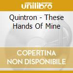 These hands of mine cd musicale di Quintron