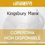 KINGSBURY MANX cd musicale di KINGSBURY MANX