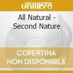 SECOND NATURE cd musicale di ALL NATURAL