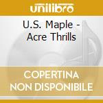 ACRE THRILLS cd musicale di US MAPLE