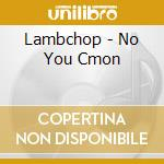 No you cmon cd musicale di Lambchop