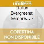 Italiani evergreens - sempre sempre cd musicale