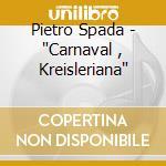 Carnevale op.9/kreisleriana op.16-spada cd musicale di Schumann