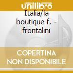 Italia/la boutique f. - frontalini cd musicale di Casella/rossini/etc