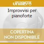 Improvvisi per pianoforte cd musicale