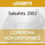Salsahits 2003 cd musicale di Artisti Vari