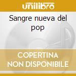 Sangre nueva del pop cd musicale di Artisti Vari