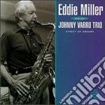 Street of dreams cd musicale di Eddie miller & johnn
