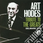 Tribute to the greats - hodes art cd musicale di Art Hodes