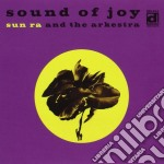 SOUND OF JOY - SUN RA cd musicale di SUN RA AND THE ARKESTRA