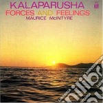 Kalaparusha Maurice Mcintyre - Forces And Feelings cd musicale di Kalaparusha maurice mcintyre