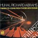 Things to come from those - abrams muhal richard cd musicale di Muhal richard abrams