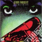 Night train - forrest jimmy cd musicale di Jimmy Forrest