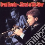 Shock of the new cd musicale di Goode Brad
