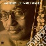 Ultimate frontier - cd musicale di Brown Ari