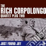 Rich Corpolongo Quartet - Just Found Joy cd musicale di The rich corpolongo quartet