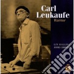The warrior - cd musicale di Leukaufe Carl