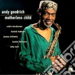 Motherless child - cd musicale di Goodrich Andy