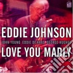 Love you madly - cd musicale di Johnson Eddie