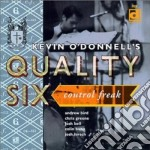 Kevin O'donnell's Quality Six - Control Freak cd musicale di Kevin o'donnell's qu