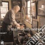 Scott Fields Ensemble - Mamet cd musicale di Scott fields ensemble