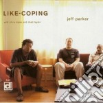 Like-coping cd musicale di Parker Jeff