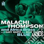 Blue jazz cd musicale di Malachi thompson & a