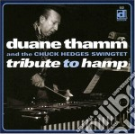 Duane Thamm & Chuck Hedges Swingtet - Tribute To Hamp cd musicale di Duane thamm & chuck